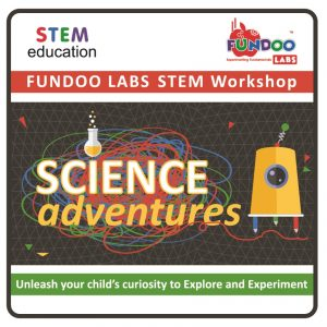 Science Adventures (@Little Everything, Genda Circle)  July 2018