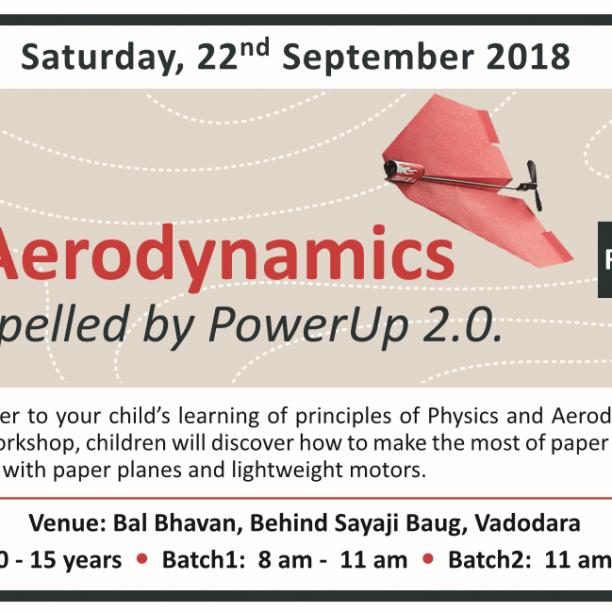 Aerodynamics Workshop With PowerUp 2.0 (@Bal Bhavan)  September 2018