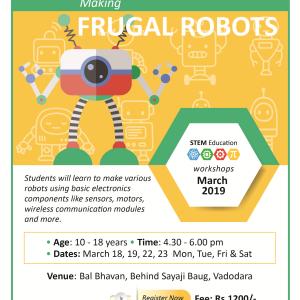 Making FRUGAL ROBOTS (@Bal Bhavan, Karelibaug)  March 2019