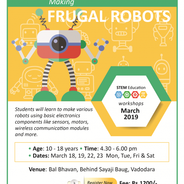 Making FRUGAL ROBOTS (@Bal Bhavan, Karelibaug)  March 2019